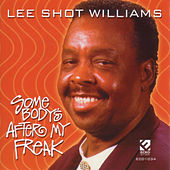 Play & Download Somebody's After My Freak by Lee