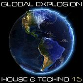 Global Explosion House & Techno 2015 by Various Artists