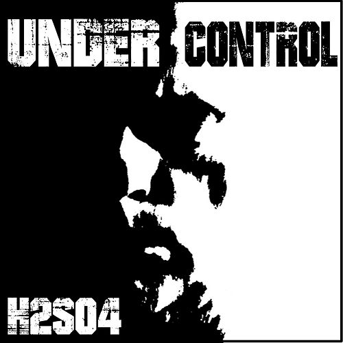 Play & Download Under Control by H2SO4 | Napster