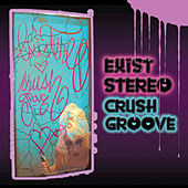 Play & Download Crush Groove by Existereo | Napster