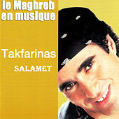 Play & Download Le Maghreb en musique, Salamet by Tak Farinas | Napster