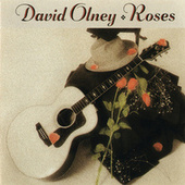 Play & Download Roses by David Olney | Napster