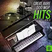 Great, Rare Doo Wop Hits, Vol. 5 by Various Artists