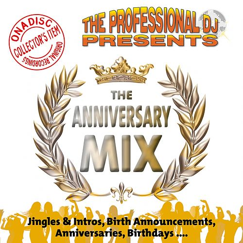 The Anniversary Mix (Music, Jingles & Intros for Birthdays...) by The Professional DJ