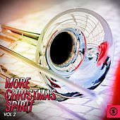 Play & Download More Christmas Spirit, Vol. 2 by Various Artists | Napster