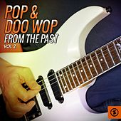 Play & Download Pop & Doo Wop from the Past, Vol. 2 by Various Artists | Napster