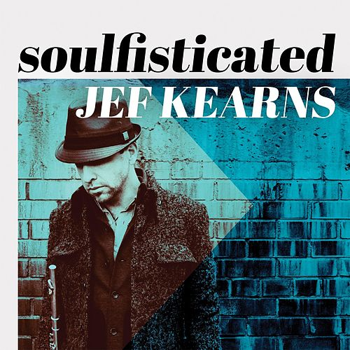 Play & Download Soulfisticated by Jef Kearns | Napster