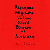 Play & Download Refugees, Migrants, Victims, Greed, Borders, and Business by Tony Alderman | Napster