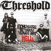 Somewhere Between Heaven & Hell by Threshold