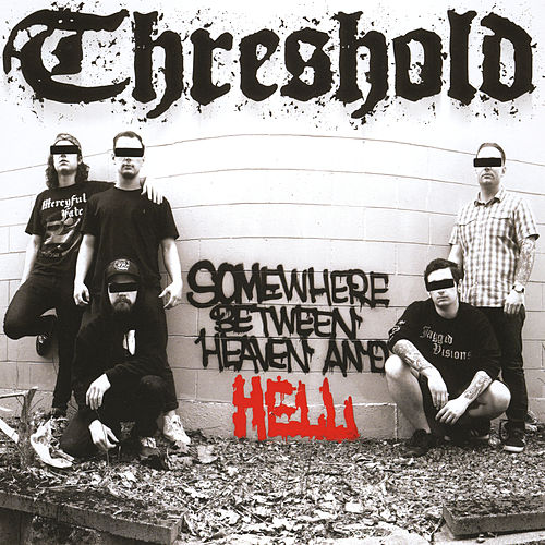 Play & Download Somewhere Between Heaven & Hell by Threshold | Napster