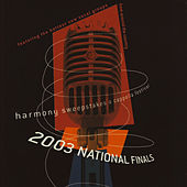 Harmony Sweepstakes: A Cappella 2003 National Finals by Various Artists
