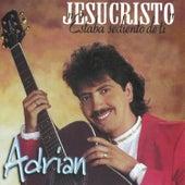 Play & Download Jesucristo, Estaba Sediento de Ti by Adrian | Napster