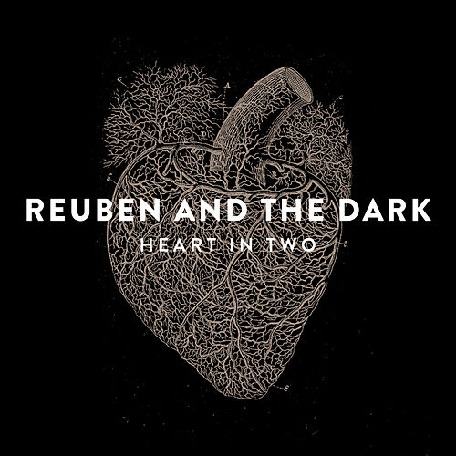 Play & Download Heart in Two by Reuben And The Dark | Napster