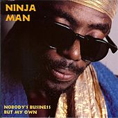 Play & Download Nobody's Business But My Own by Ninjaman | Napster