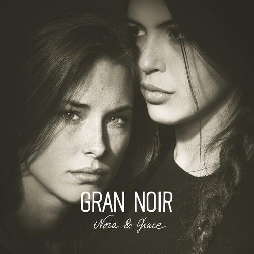 Nora & Grace von Gran Noir