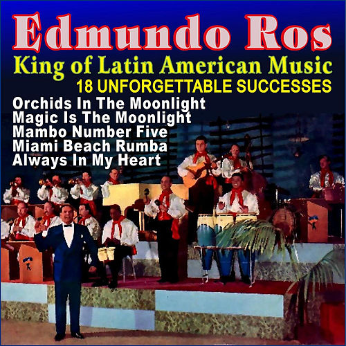 Play & Download El Rey De La Música Latinoamericana by Edmundo Ros | Napster