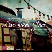 Play & Download Das müde Glück - Eine Geschichte von Hiob by Roger Willemsen | Napster