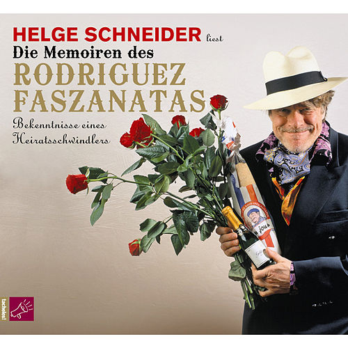 Play & Download Die Memoiren des Rodriguez Faszanatas by Helge Schneider | Napster