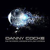 Play & Download Generate, Organize, Destroy (Original Trailer Music) by Danny Cocke | Napster