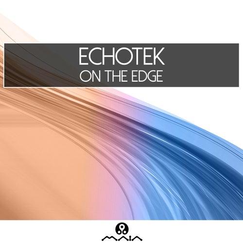 On The Edge by Echotek