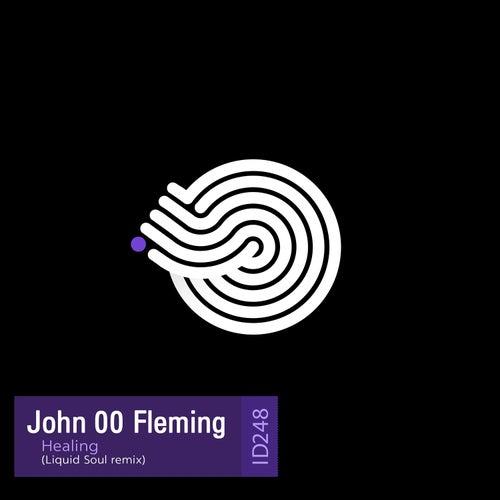 Play & Download Healing (Liquid Soul Remix) by John 00 Fleming | Napster