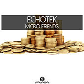 Micro Friends by Echotek