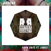 Play & Download Dark Days (feat. James) - Single by Bhound | Napster