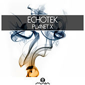 Play & Download Planet x by Echotek | Napster