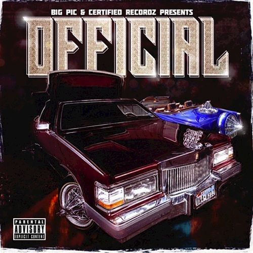 Official (Big Pic & Certified Recordz Presents) [Slowed & Chopped] by Various Artists