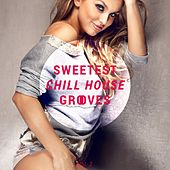 Sweetest Chill House Grooves Vol. 2 by Various Artists