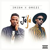 Jeje (feat. Orezi) by Irish