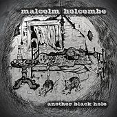Another Black Hole by Malcolm Holcombe