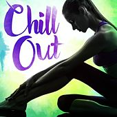 Play & Download Chill Out by Various Artists | Napster