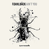 Play & Download Ain't You by John Dahlbäck | Napster