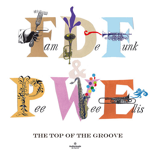Play & Download The Top of the Groove by Pee Wee Ellis | Napster