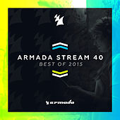 Armada Stream 40 - Best Of 2015 - Armada Music by Various Artists