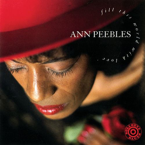 Fill This World With Love by Ann Peebles