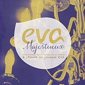 Play & Download Majestueux by EVA | Napster