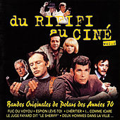 Du rififi au ciné, Vol. 2: Bandes originales de polars des années 70 by Various Artists