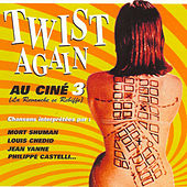 Twist Again au ciné, Vol. 3 (La revanche se rebiffe) [Bandes originales de films] by Various Artists
