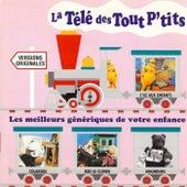 Play & Download La télé des tout p'tits, les meilleurs génériques de votre enfance by Various Artists | Napster