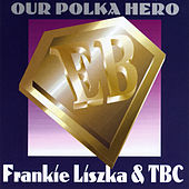 Our Polka Hero by Frankie Liszka