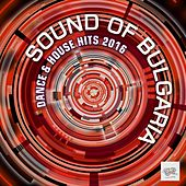 Sound of Bulgaria: Dance & House Hits 2016 by Various Artists