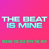 The Beat Is Mine by Various Artists