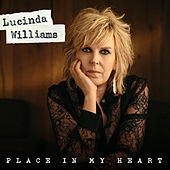 Play & Download Place in My Heart by Lucinda Williams | Napster