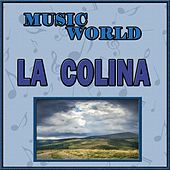 Music Wolrd, la Colina by Various Artists
