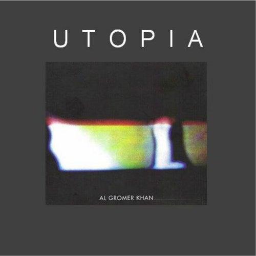 Utopia by Al Gromer Khan
