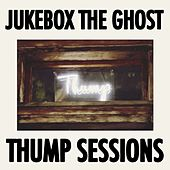 Play & Download Thump Sessions by Jukebox The Ghost | Napster