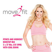 move2fit - Fitness and Workout Nonstop Mix 2 x 27 Min. (131 Bpm) with Cool Down by Various Artists