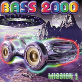 Bass 2000 - Mission 1 by Various Artists
